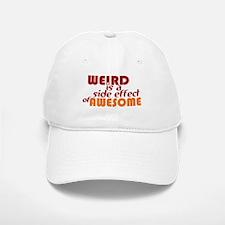 Weird Is A Side Effect of Awesome Baseball Baseball Cap