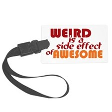 Weird Is A Side Effect of Awesom Luggage Tag