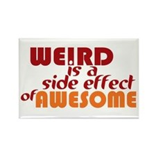 Weird Is A Side Effect of Awesome Rectangle Magnet