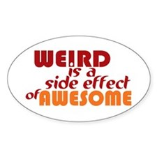 Weird Is A Side Effect of Awesome Decal