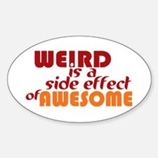 Weird Is A Side Effect of Awe Decal