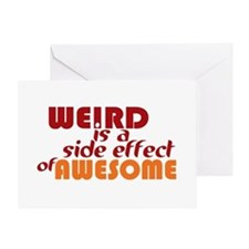 Weird Is A Side Effect of Awesome Greeting Card