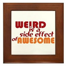 Weird Is A Side Effect of Awesome Framed Tile