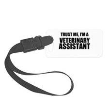 Trust Me, I'm A Veterinary Assistant Luggage Tag