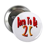 Born To Be 21 Button
