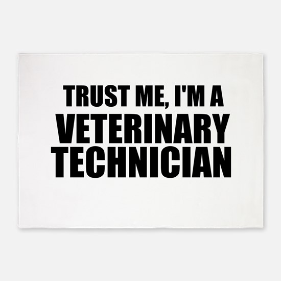 Trust Me, I'm A Veterinary Technician 5'x7'Area Ru