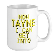 Now Tayne I Can Get Into Mugs