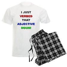 I Just Verbed That Adjective Noun pajamas