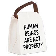 HUMAN BEINGS ARE NOT PROPERTY Canvas Lunch Bag
