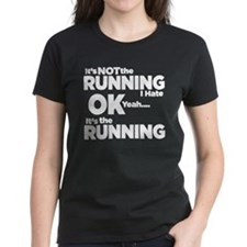 Its Not The Running T-Shirt