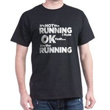 Its Not The Running T-Shirt