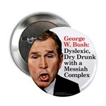 Bush: Dyslexic Dry Drunk Button