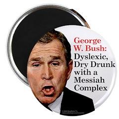 Bush: Dyslexic Dry Drunk Magnet
