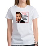 Bush: Dyslexic Dry Drunk Women's T-Shirt