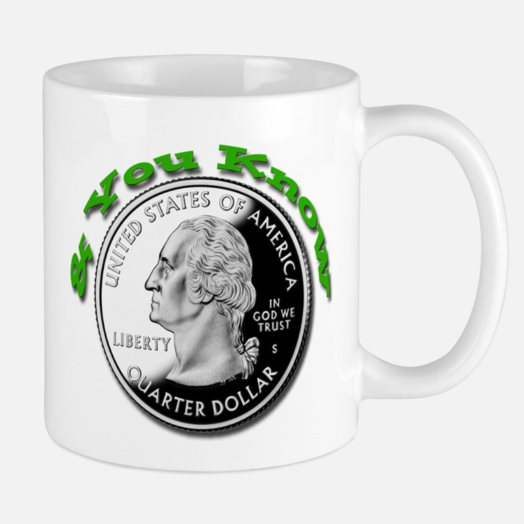 You Know 25 cents Mugs