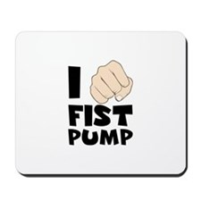 I FIST PUMP Mousepad