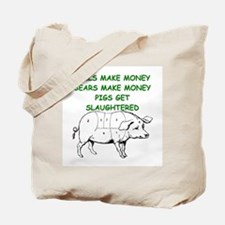 pigs get slaughtered Tote Bag