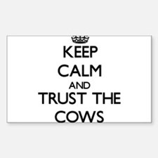 Keep calm and Trust the Cows Decal