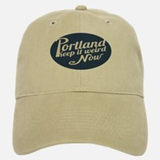 Portland -Keep It Weird Now Baseball Baseball Cap