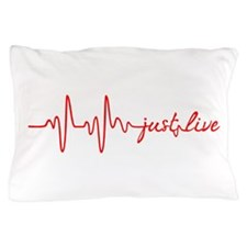 Just Live Pillow Case