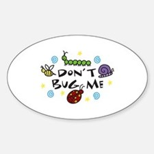 DoNT BUG ME Decal