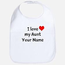 I Love My Aunt (Your Name) Bib