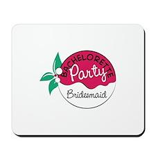BACHELORETTE Party - Bridesmaid Mousepad