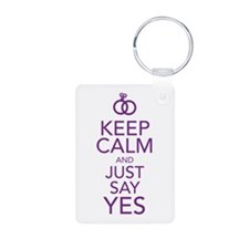 Keep Calm and Just Say Yes Keychains