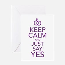 Keep Calm and Just Say Yes Greeting Cards