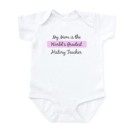 Worlds Greatest History Teach Infant Bodysuit