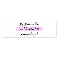 Worlds Greatest Numerologist Bumper Bumper Sticker