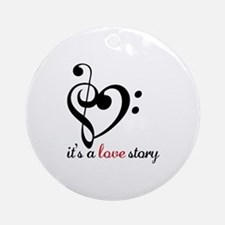 Its A Love Story Ornament (Round)
