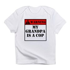 Warning My Grandpa Is A Cop Infant T-Shirt