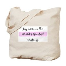 Worlds Greatest Waitress Tote Bag