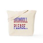 Drumroll Please Tote Bag