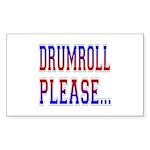 Drumroll Please Rectangle Sticker