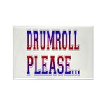 Drumroll Please Rectangle Magnet (10 pack)