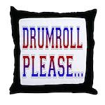 Drumroll Please Throw Pillow