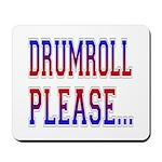 Drumroll Please Mousepad