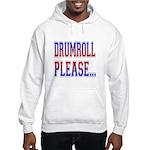 Drumroll Please Hooded Sweatshirt