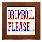 Drumroll Please Framed Tile