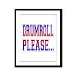 Drumroll Please Framed Panel Print