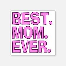 "Best Mom Ever Pink Purple Square Sticker 3"" x 3"""