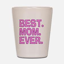 Best Mom Ever Pink Purple Shot Glass