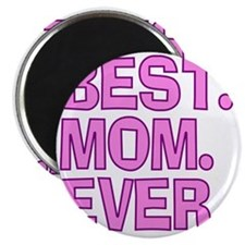 Best Mom Ever Pink Purple Magnet