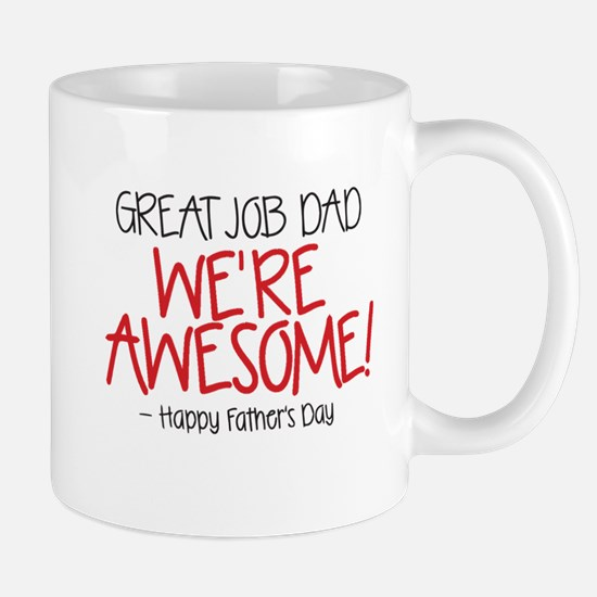 GREAT JOB DAD WERE AWESOME! Happy Fathers Day Mugs