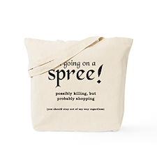 Shopping Or Killing Spree Tote Bag