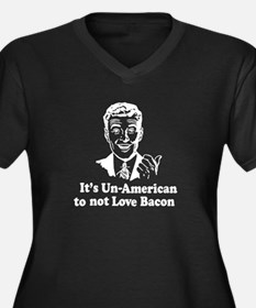 Its Un-American to not love Bacon 2 Plus Size T-Sh