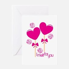 I Melt For You Greeting Cards