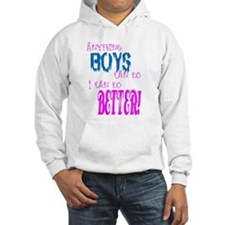 Anything Boys can do, I can d Hoodie